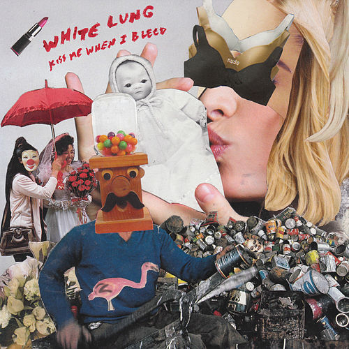 Kiss Me When I Bleed de White Lung
