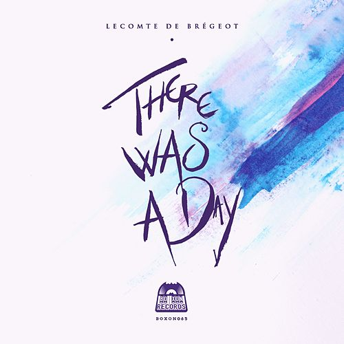 There Was a Day by Lecomte De Brégeot