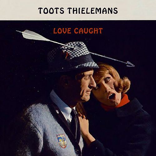 Love Caught von Toots Thielemans