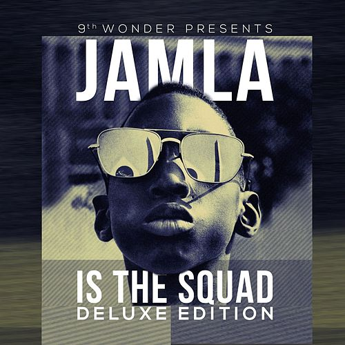 9th Wonder Presents: Jamla Is The Squad (Deluxe Edition) by Various Artists