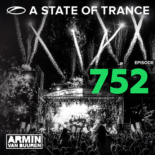 A State Of Trance Episode 752 von Various Artists