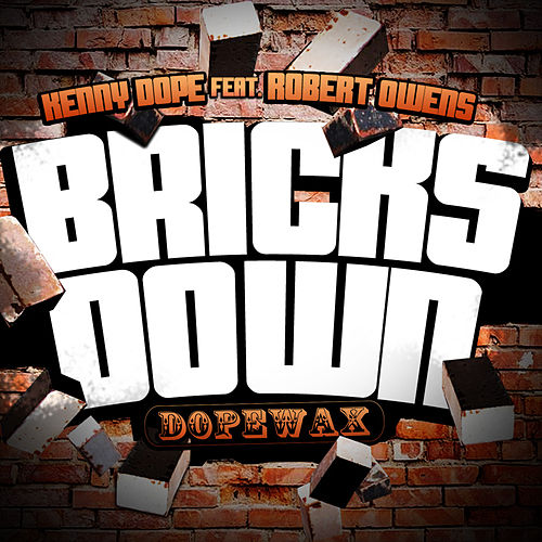 Bricks Down by Kenny 'Dope' Gonzalez