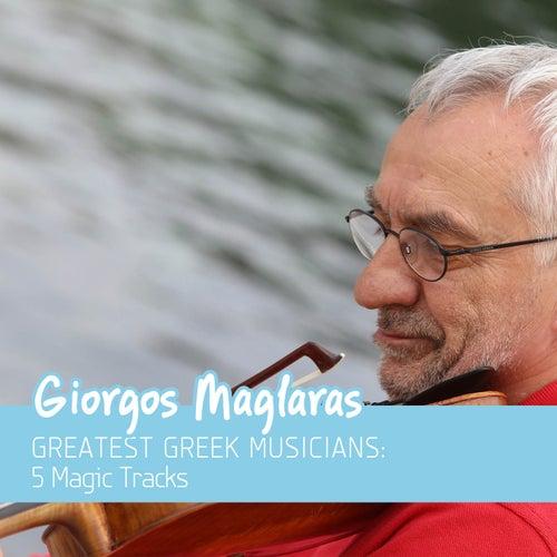 Greatest Greek Musicians: 5 Magic Tracks (Violin) by Giorgos Maglaras