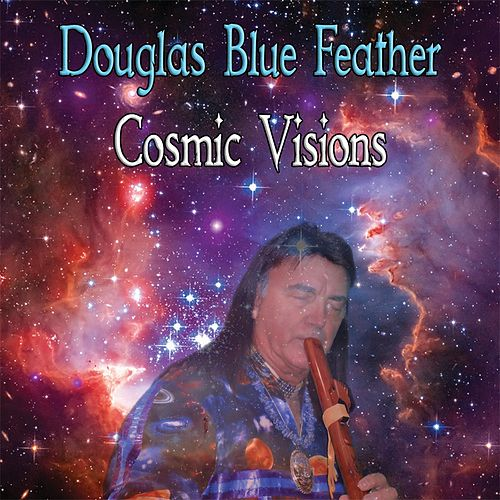 Cosmic Visions von Douglas Blue Feather