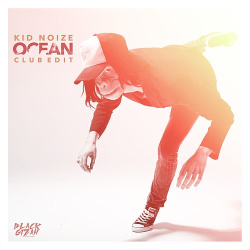 Ocean (Club Edit) de Kid Noize