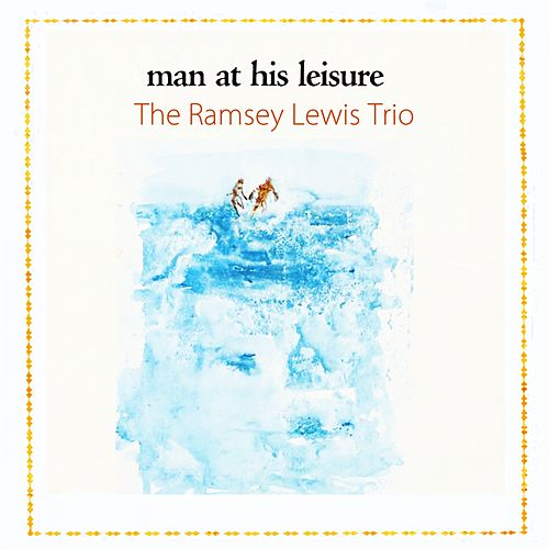 Man At His Leisure by Ramsey Lewis