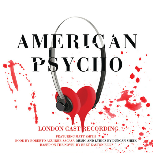 American Psycho (Original London Cast Recording) by Duncan Sheik