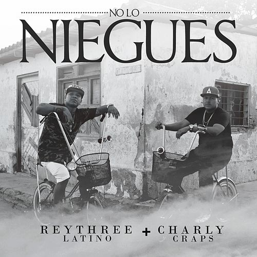 No Lo Niegues de Rey Three Latino