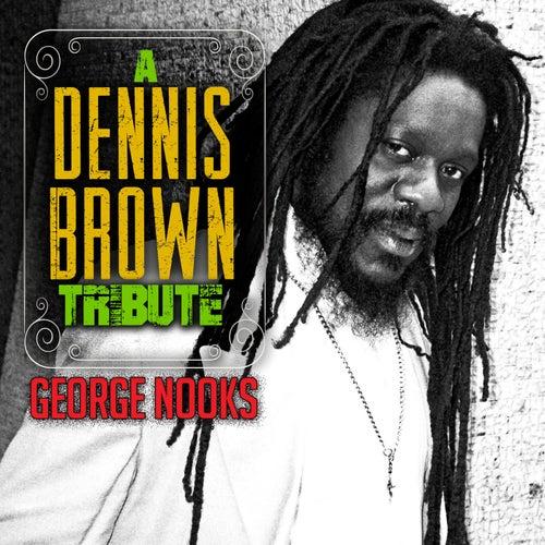 A Dennis Brown Tribute de George Nooks