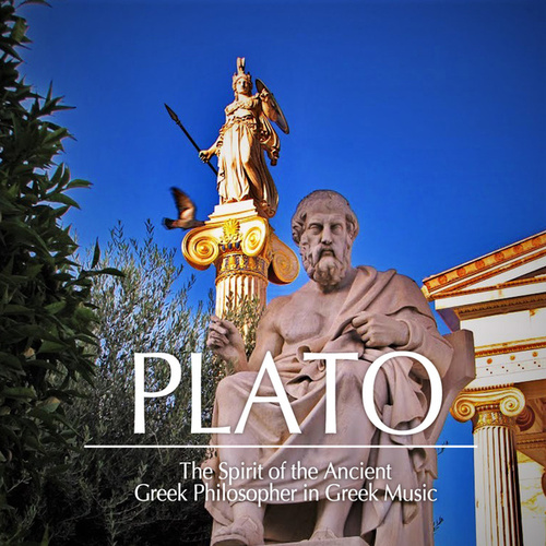 Plato: The Spirit of the Ancient Greek Philosopher in Greek Music by Various Artists