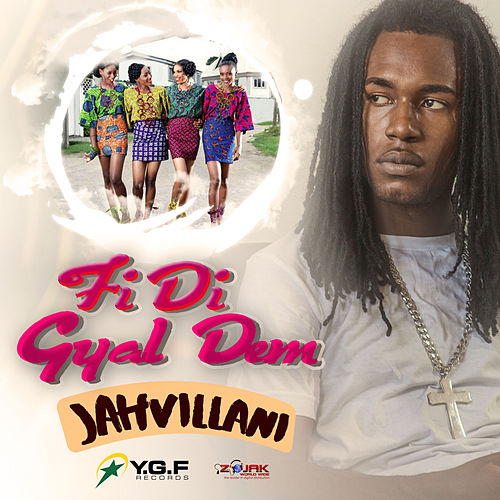 Fi Di Gyal Dem - Single by Jahvillani