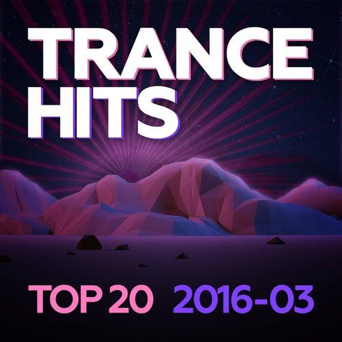 Trance Hits Top 20 - 2016-03 de Various Artists