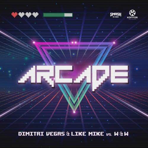 Arcade von Dimitri Vegas & Like Mike