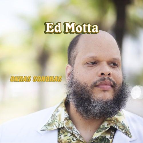 Ondas Sonoras von Ed Motta
