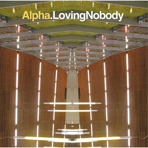 Loving Nobody von Alpha