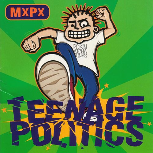Teenage Politics by MxPx