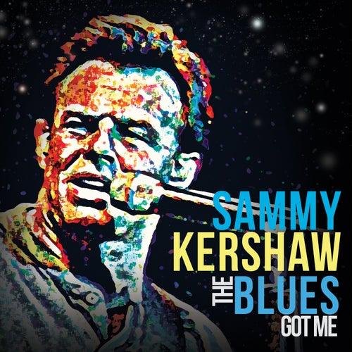 The Blues Got Me by Sammy Kershaw