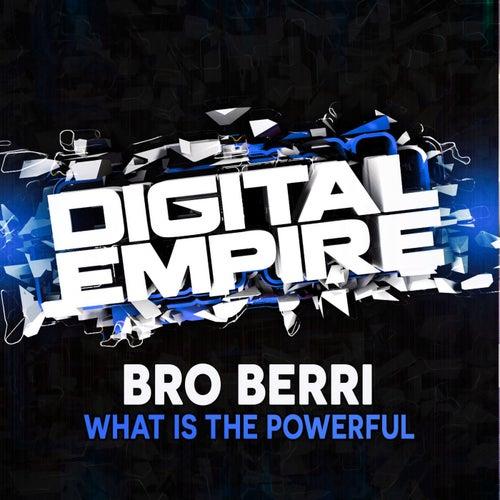 What Is The Powerful di Bro Berri