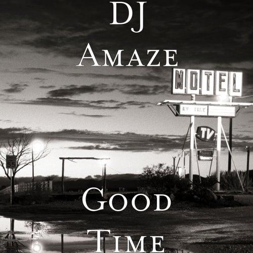 Good Time by Dj Amaze