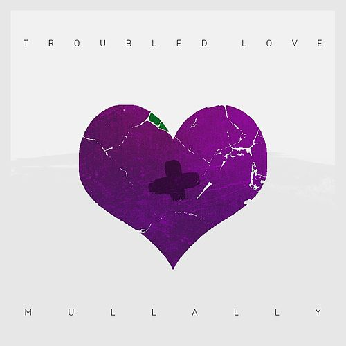 Troubled Love by Mullally
