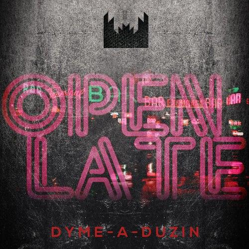 Open Late (feat. Bk) by Dyme A Duzin