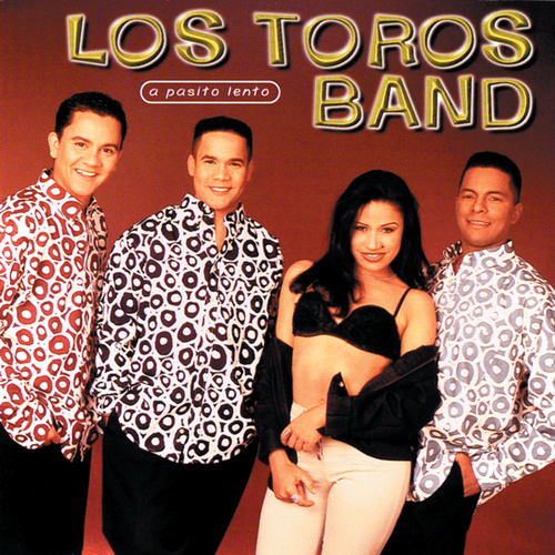 ...A Pasito Lento! by Los Toros Band