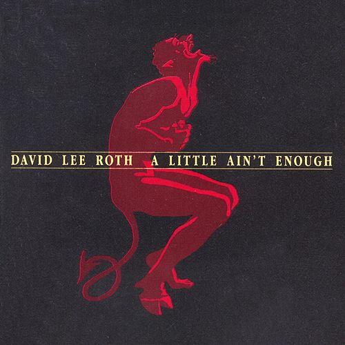 A Little Ain't Enough de David Lee Roth