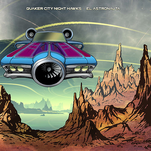 El Astronauta by The Quaker City Night Hawks