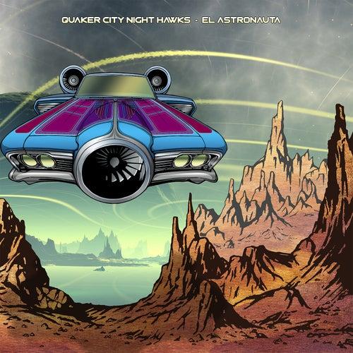 El Astronauta by The Quaker City Night Hawks