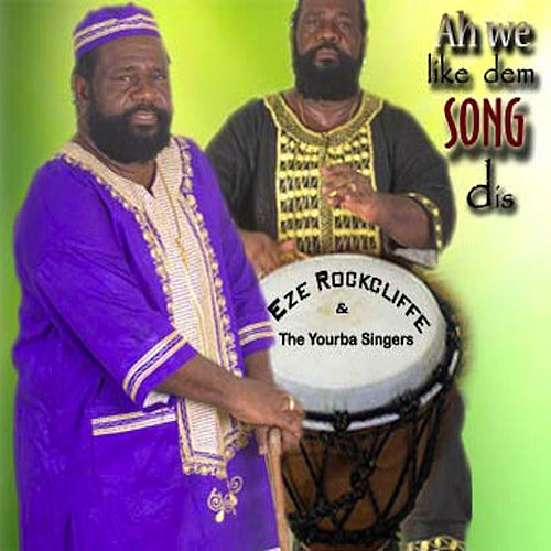 Ah We Like Dem Song Dis von Yoruba Singers