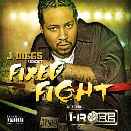Fixed Fight (J. Diggs Presents) von I-Rocc