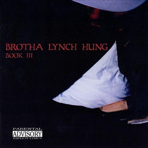 Book III by Brotha Lynch Hung