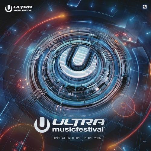 Ultra Music Festival 2016 von Various Artists