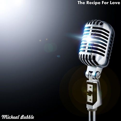 The Recipe for Love von Micheal Bubble