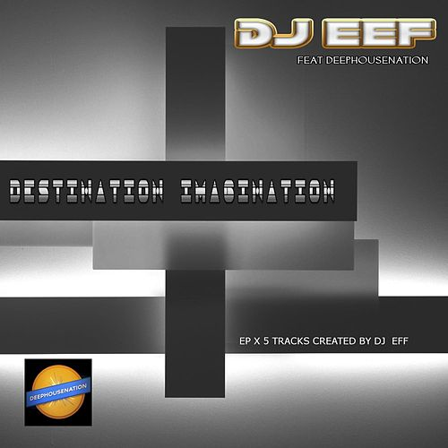Destination Imagination de DJ Eef