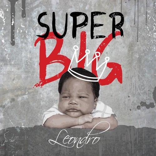 Super Big von Leondro
