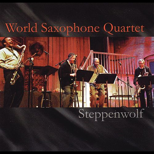 Steppenwolf (Live) von World Saxophone Quartet
