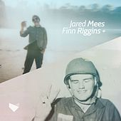 Jared Mees + Finn Riggins by Various Artists
