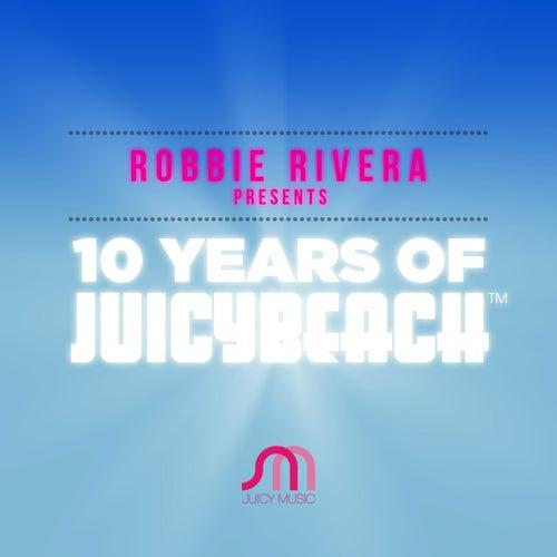 10 Years of Juicy Beach - EP van Robbie Rivera