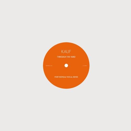 Through the Yard (Fort Romeau Remixes) de Kauf