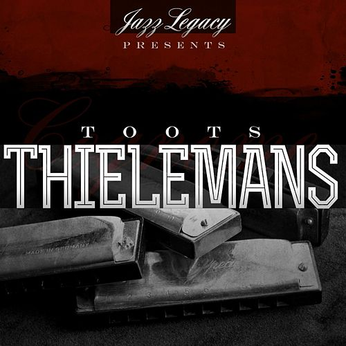 Jazz Legacy (The Jazz Legends) von Toots Thielemans