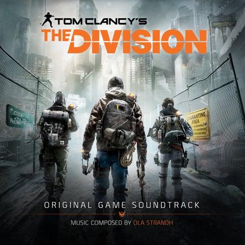 Tom Clancy's The Division (Original Game Soundtrack) by Ola Strandh