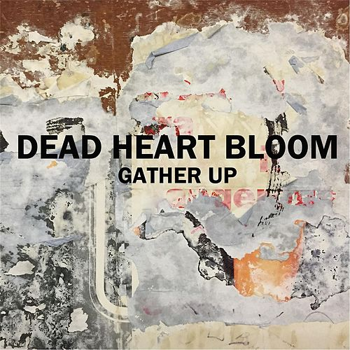 Gather Up by Dead Heart Bloom