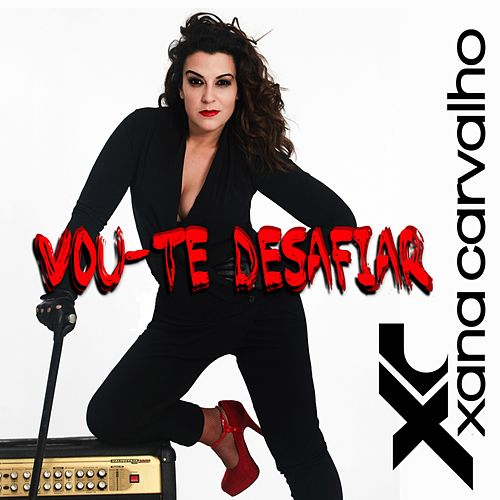 Vou-Te Desafiar by Xana Carvalho
