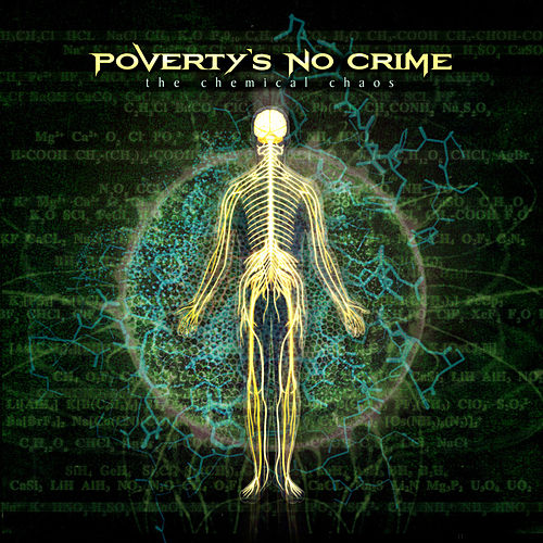 The Chemical Chaos von Poverty's no Crime