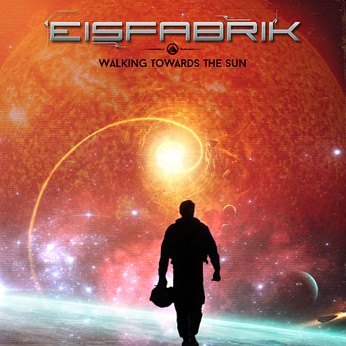 Walking Towards The Sun by Eisfabrik
