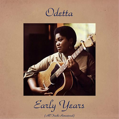 Early Years (All Tracks Remastered) de Odetta