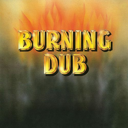 Burning Dub by The Revolutionaries