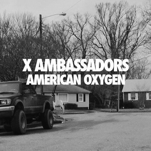 American Oxygen von X Ambassadors