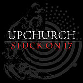 Stuck on 17 - Single by Ryan Upchurch
